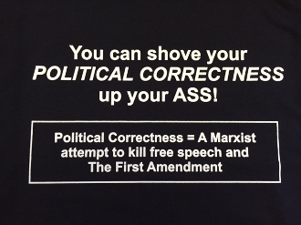 "3 T-Shirt ""You Can Shove Your Political Correctness Up Your Ass"""