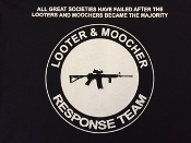 "A T Shirt ""Looter & Moocher Response Team"""