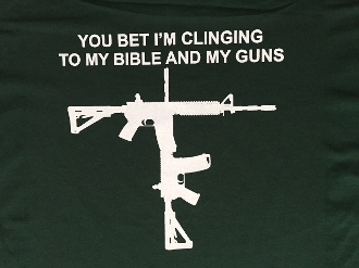 B T-Shirt  - You Bet I'm Clinging To My Bible And Guns